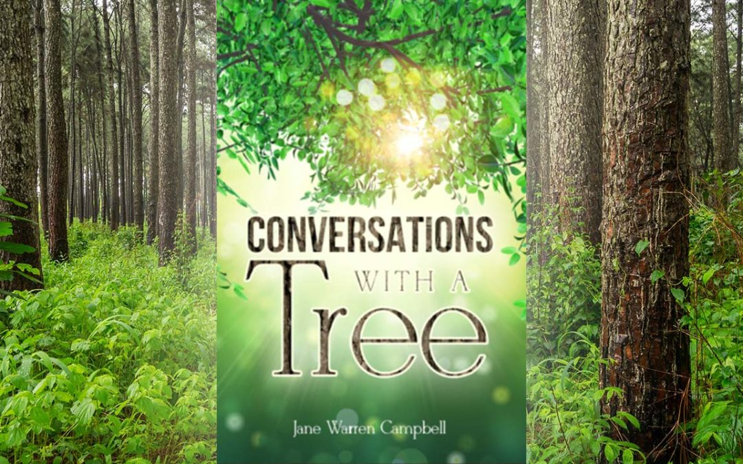 Book Excerpt: Conversations With A Tree by Jane Warren Campbell